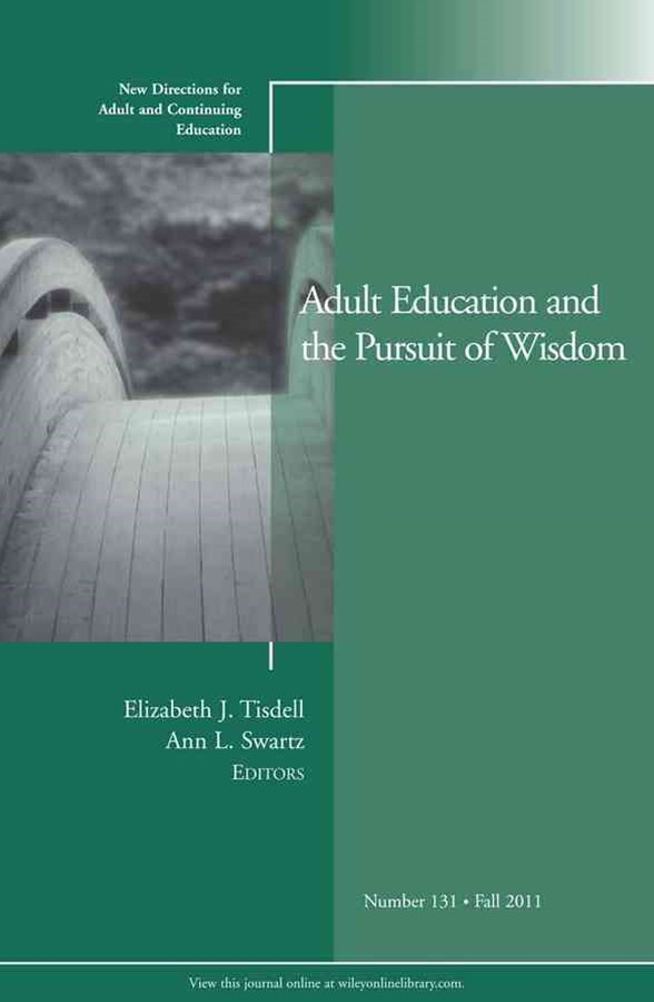 Adult Education and the Pursuit of Wisdom Ace 131  Fall 2011