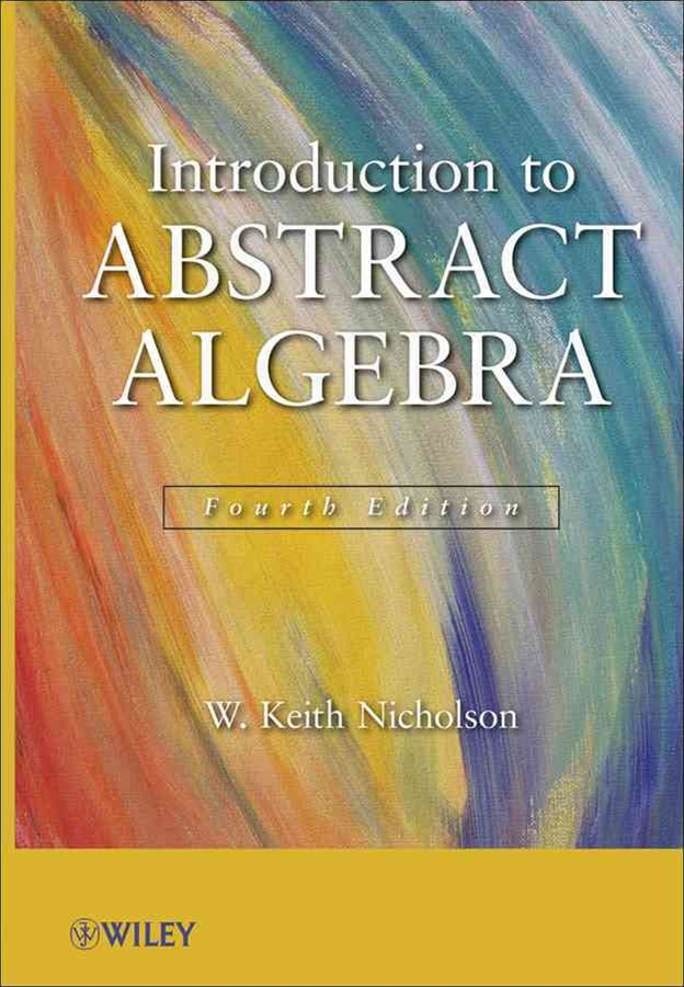 Introduction to Abstract Algebra, Fourth Edition