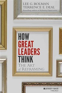 How Great Leaders Think by Lee G. Bolman, Terrence E. Deal (9781118140987) - HardCover - Business & Finance Management & Leadership