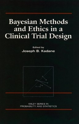 (ebook) Bayesian Methods and Ethics in a Clinical Trial Design