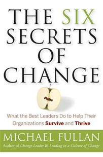 The Six Secrets of Change by Michael Fullan (9781118152607) - PaperBack - Business & Finance Management & Leadership
