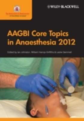 AAGBI Core Topics in Anaesthesia 2012