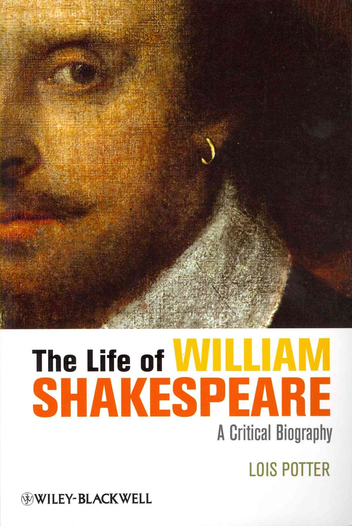 The Life of William Shakespeare - a Critical      Biography