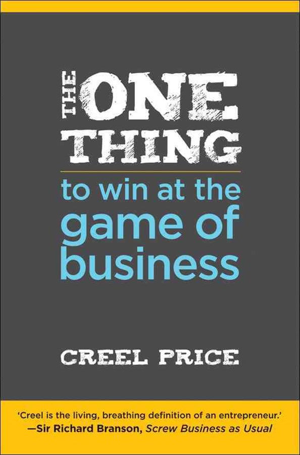The One Thing to Win at the Game of Business