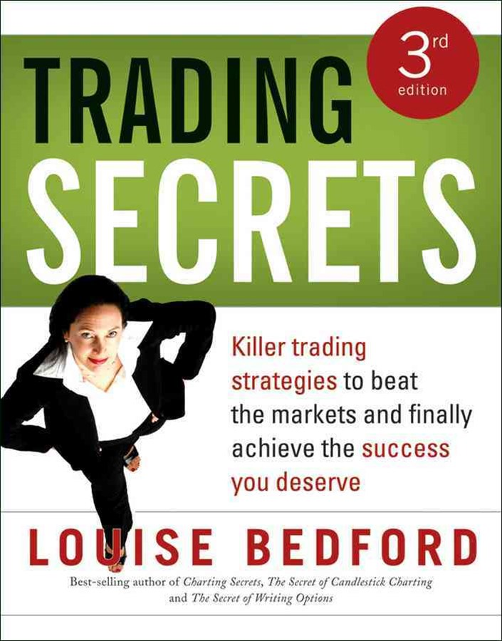 Trading Secrets 3E Killer Trading Strategies to Beat the Markets and Finally Achieve the Success You Deserve