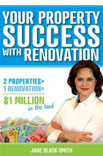 Your Property Success with Renovation by Jane Slack-Smith (9781118319277) - PaperBack - Business & Finance Real Estate