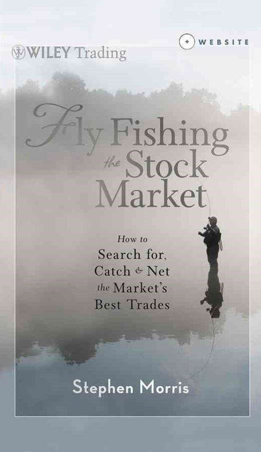 Fly Fishing the Stock Market + Website