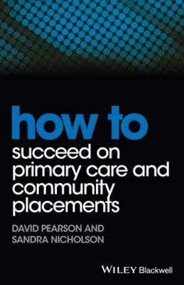 How to Succeed on Primary Care and Community Placements
