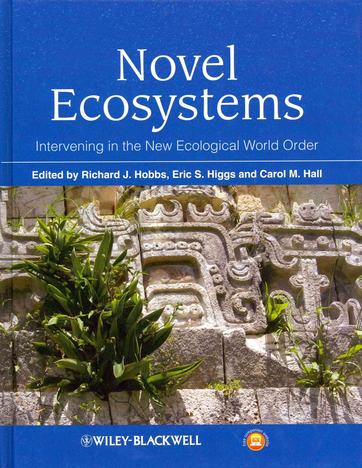 Novel Ecosystems - Intervening in the New         Ecological World Order