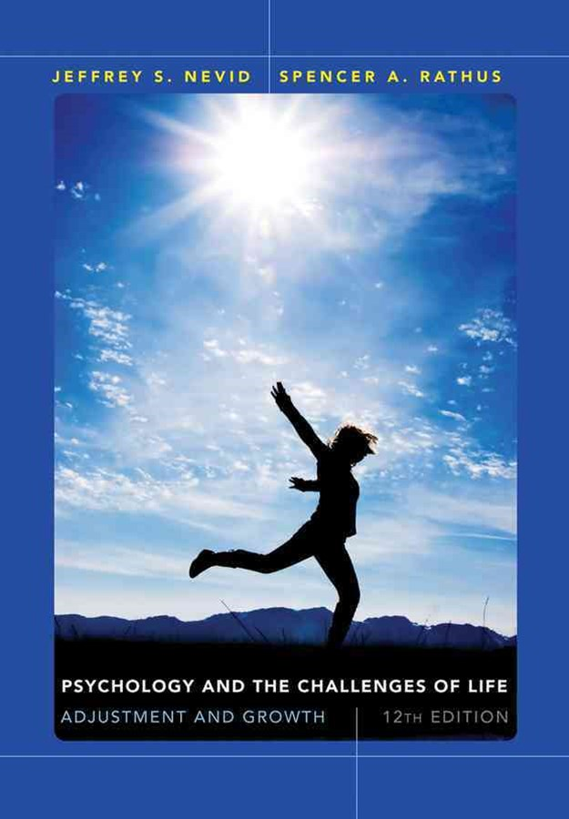 Psychology and the Challenges of Life Adjustment and Growth 12E
