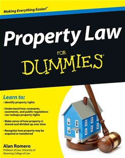 Property Law for Dummies by Alan R. Romero, Alan R. Romero (9781118375396) - PaperBack - Reference Law