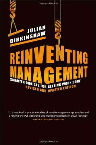 Reinventing Management Revised and Updated Edition- Smarter Choices for Getting Work Done