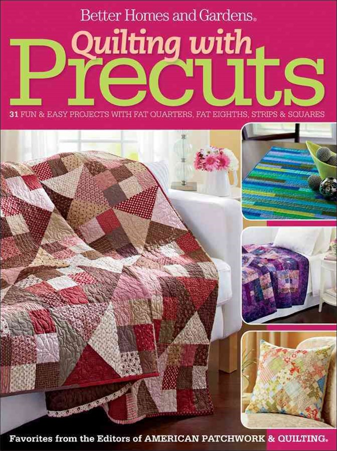 Quilting with Precuts: Better Homes and Gardens