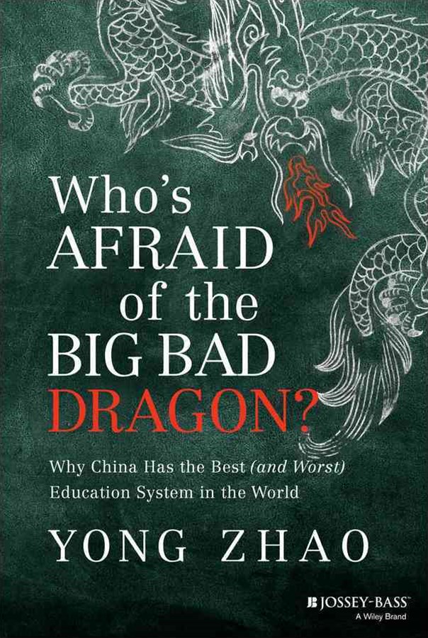 Who's Afraid of the Big Bad Dragon? Why China Has the Best (and Worst) Education System in the World