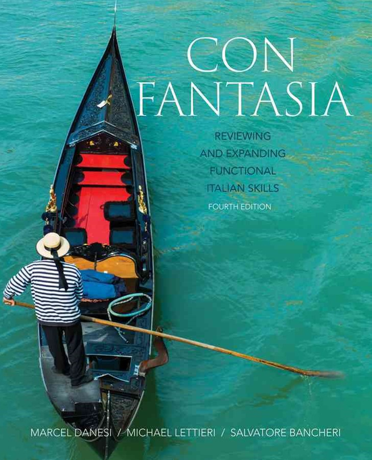 Con Fantasia Reviewing and Expanding Functional Italian Skills 4E
