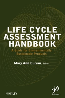 Life Cycle Assessment Handbook