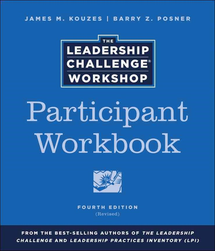 The Leadership Challenge Workshop, 4th Edition, Participant Workbook Revised