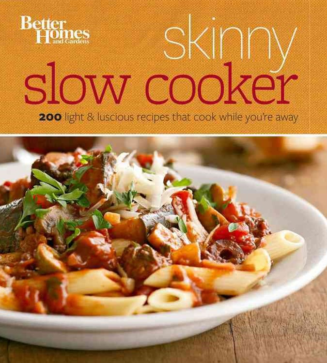 Skinny Slow Cooker: Better Homes and Gardens