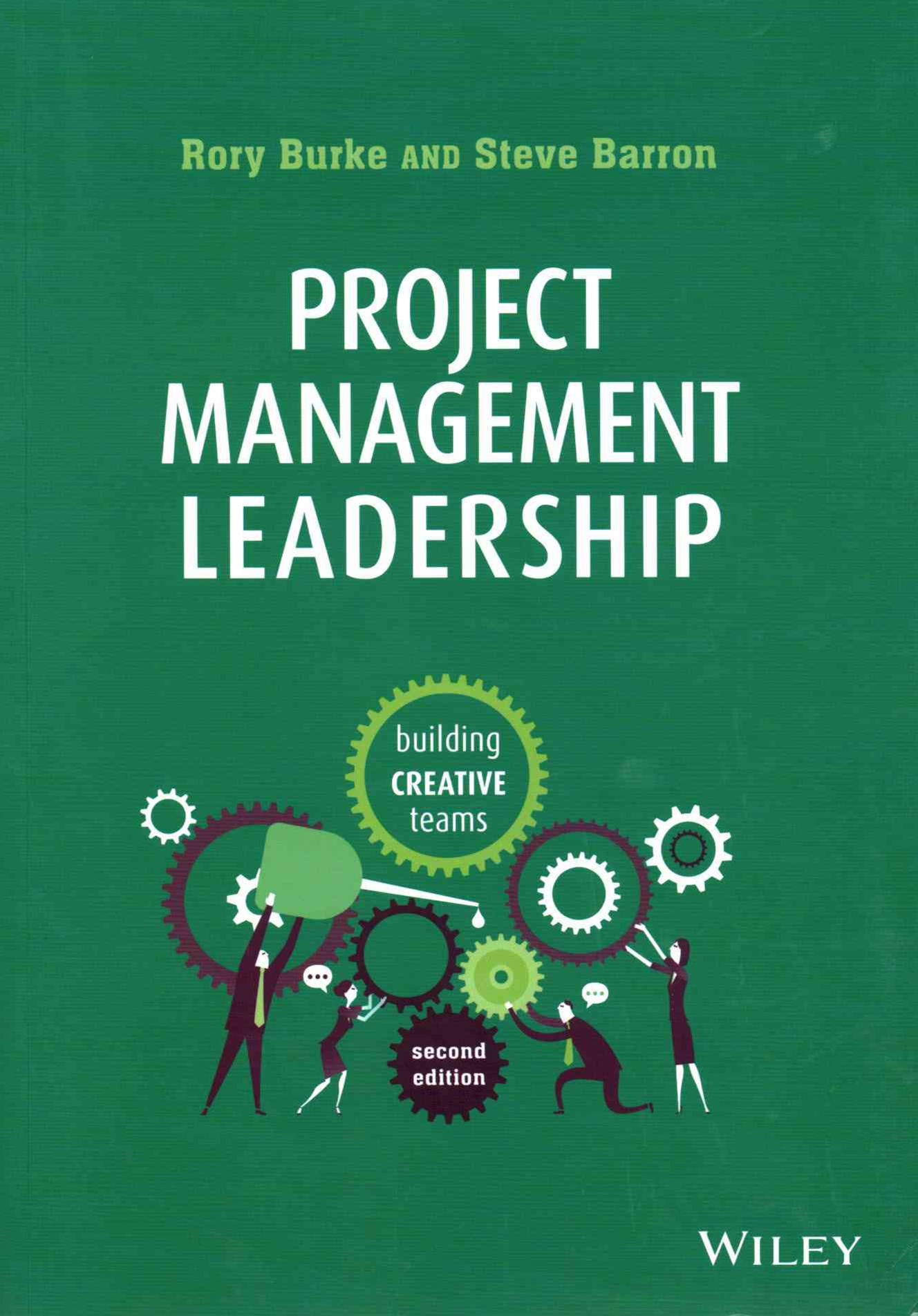 Project Management Leadership 2E - Building       Creative Teams