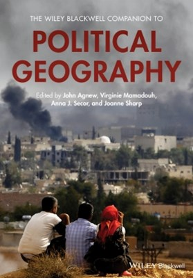 The Wiley Blackwell Companion to Political Geography