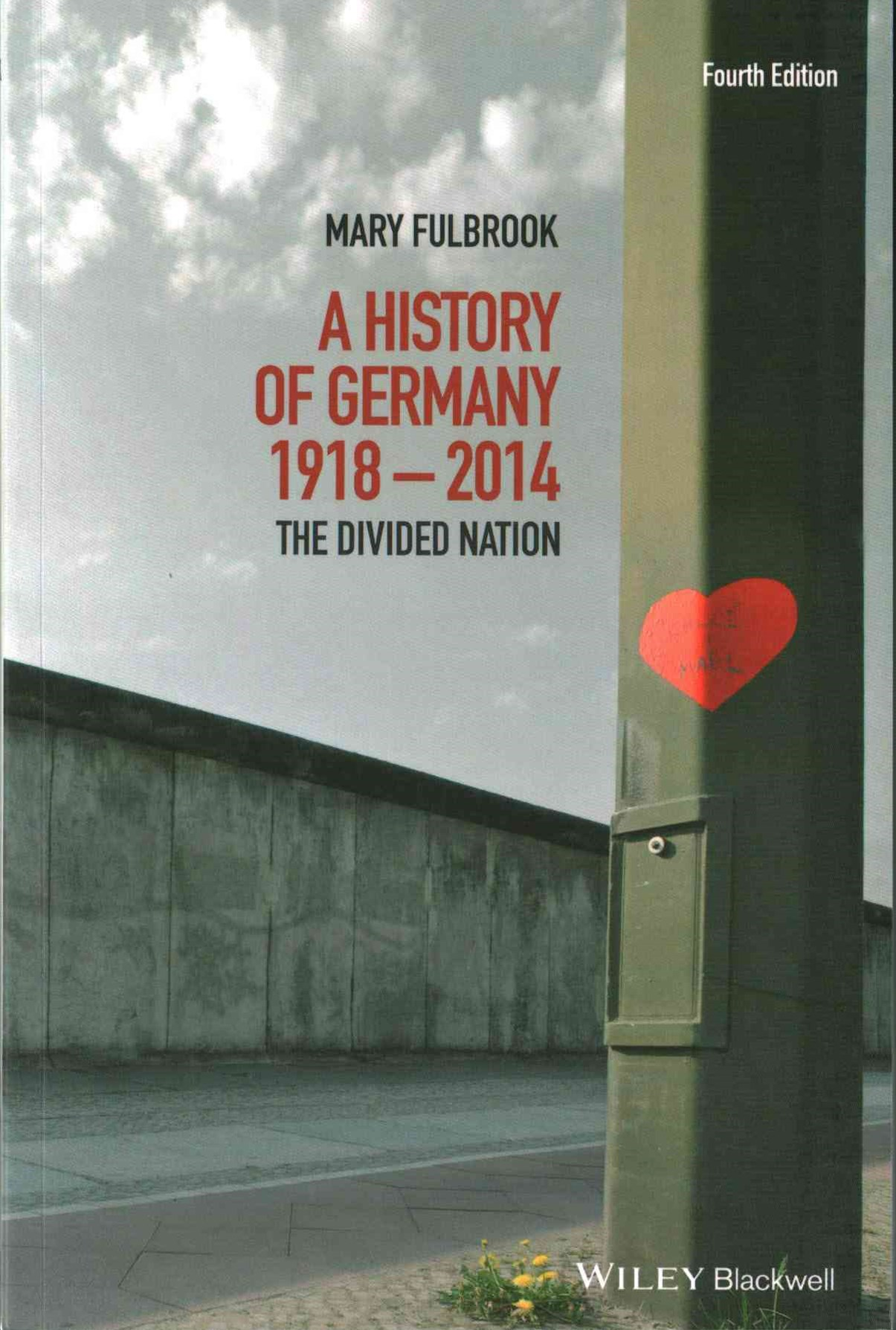 A History of Germany 1918-2014 - the Divided      Nation 4E