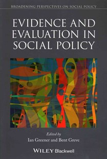 Evidence and Evaluation in Social Policy by Ian Greener, Bent Greve (9781118816547) - PaperBack - Social Sciences Sociology