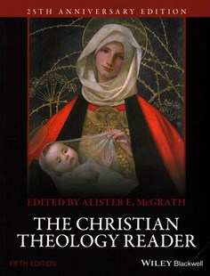 The Christian Theology Reader, 5E by Alister E. McGrath (9781118874387) - PaperBack - Religion & Spirituality Christianity