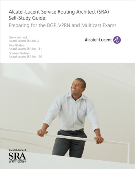 (ebook) Alcatel-Lucent Service Routing Architect (SRA) Self-Study Guide