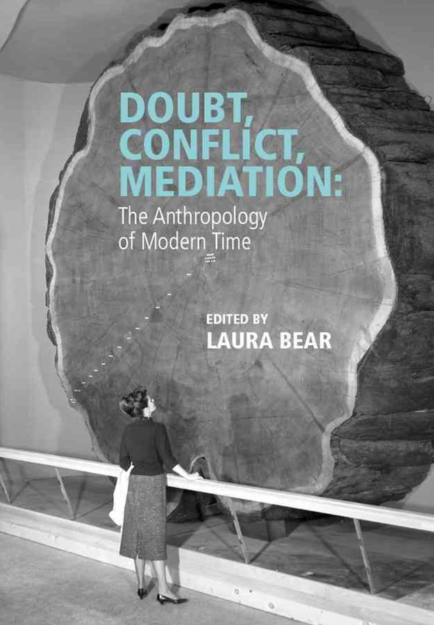 Doubt, Conflict, Mediation - the Anthropology of  Modern Time