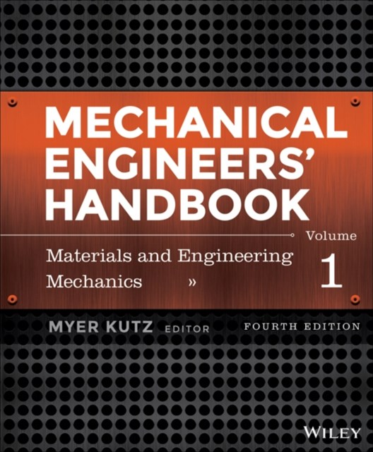 Mechanical Engineers' Handbook, Volume 1
