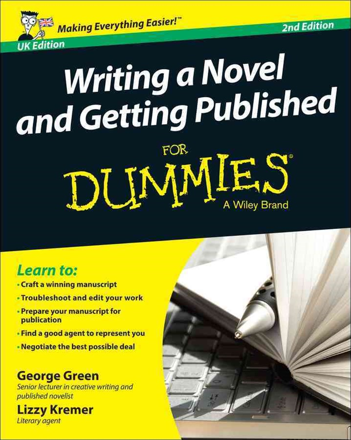 Writing a Novel & Getting Published for Dummies 2E UK Edition