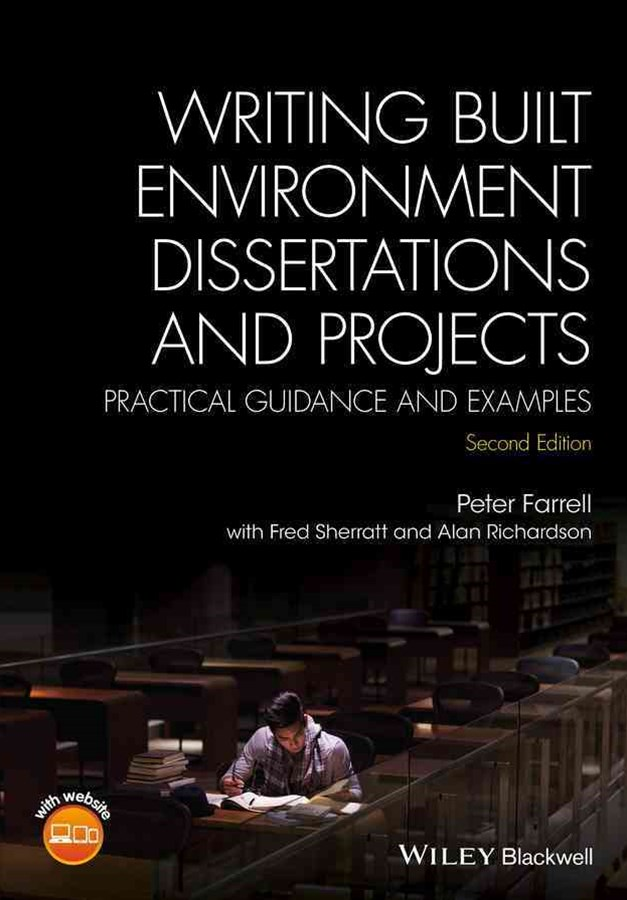 Writing Built Environment Dissertations and       Projects - Practical Guidance and Examples 2E