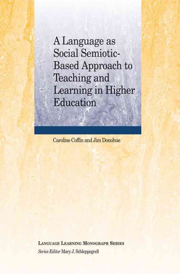 A Language as Social Semiotic-based Approach to Teaching and Learning in Higher Education