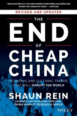 The End of Cheap China, Revised and Updated
