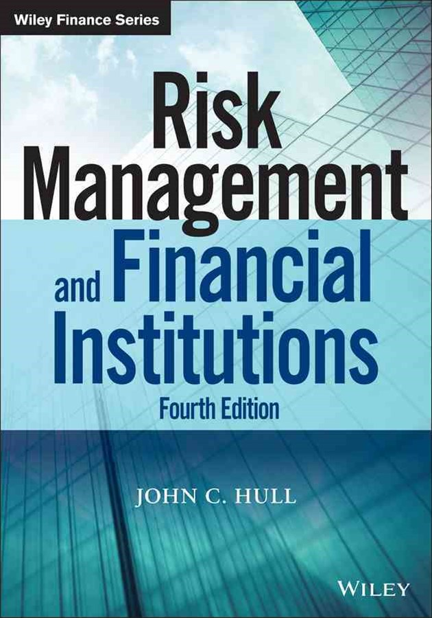 Risk Management and Financial Institutions, Fourth Edition