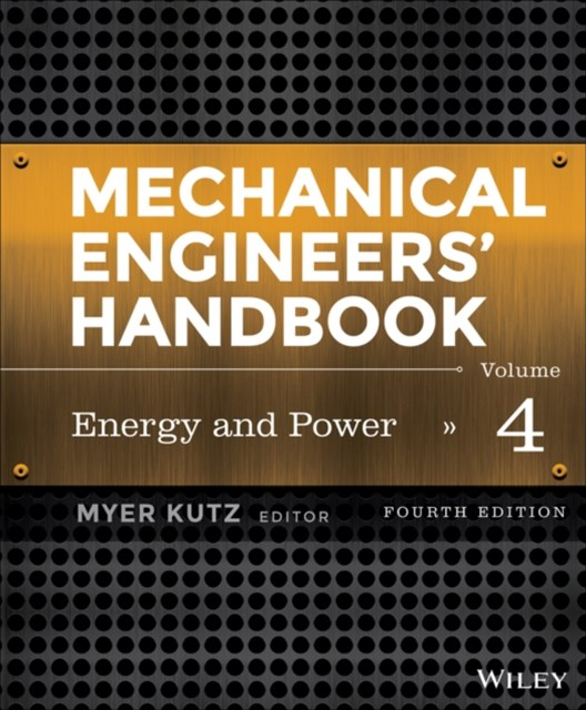 Mechanical Engineers' Handbook, Volume 4