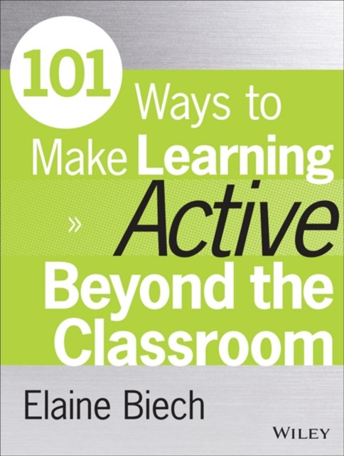 (ebook) 101 Ways to Make Learning Active Beyond the Classroom