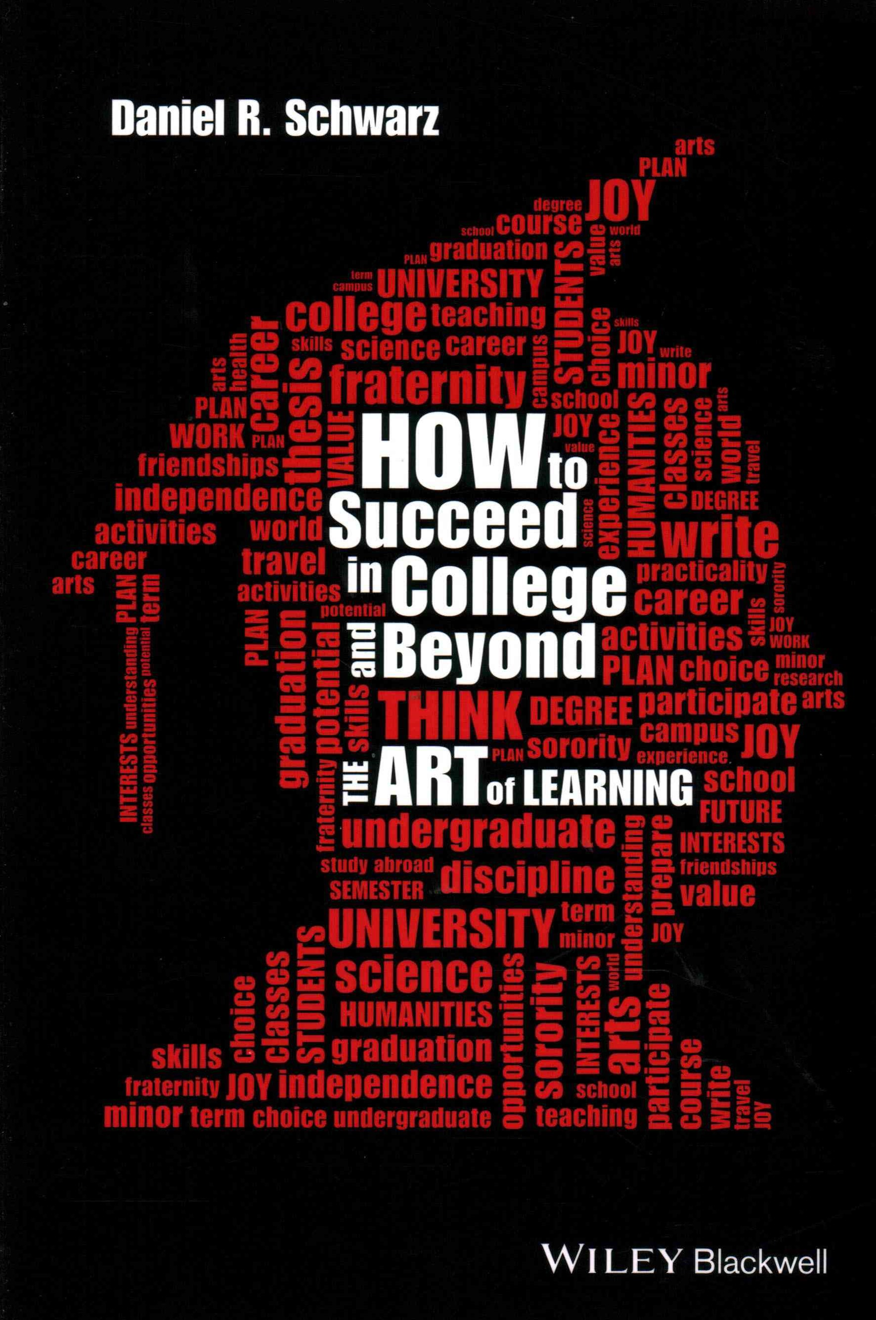 How to Succeed in College and Beyond - the Art of Learning