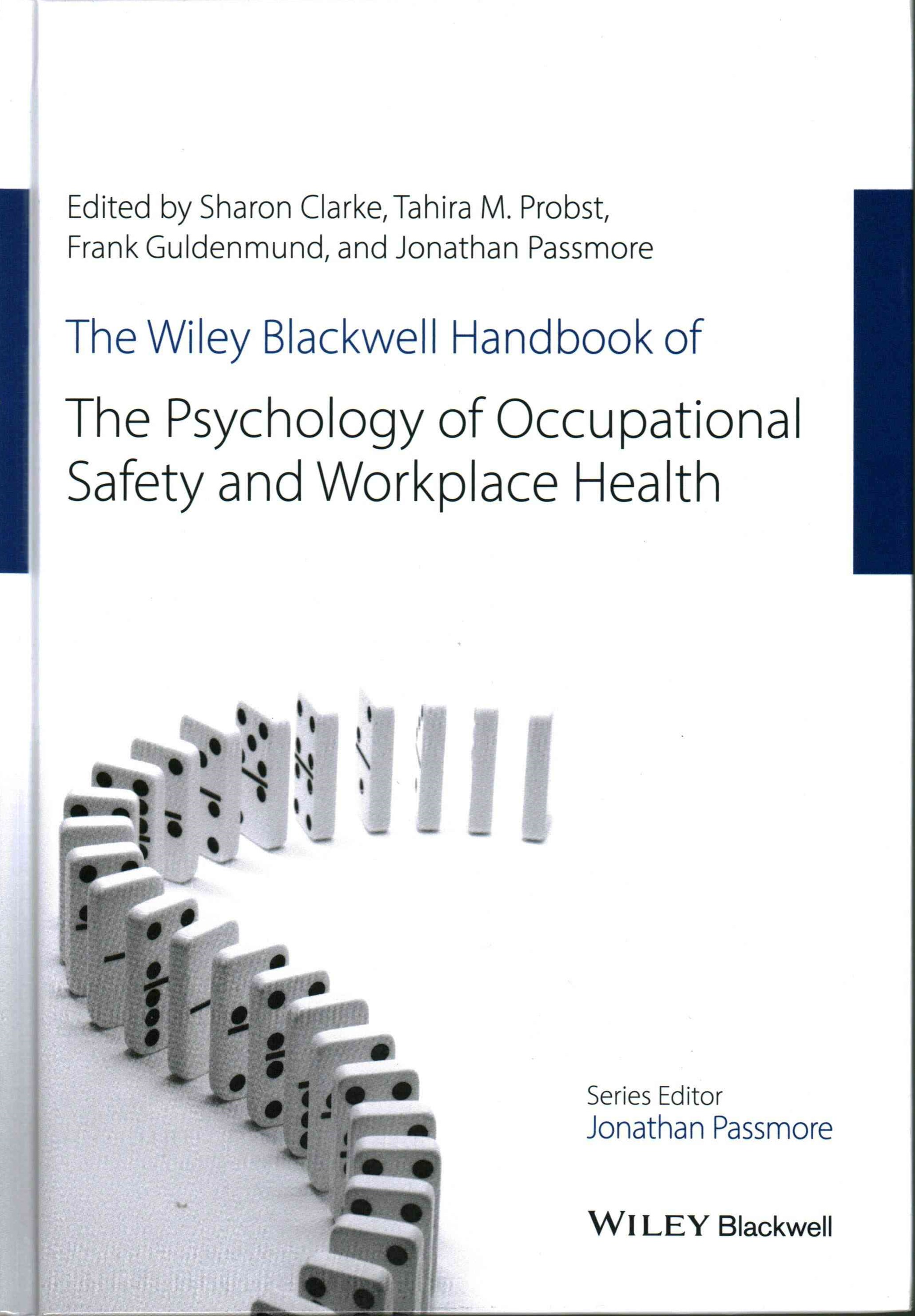 The Wiley Blackwell Handbook of the Psychology of Occupational Safety and Workplace Health