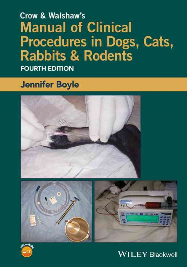 Crow & Walshaw's Manual of Clinical Procedures in Dogs, Cats, Rabbits & Rodents