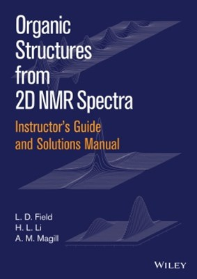 (ebook) Instructor's Guide and Solutions Manual to Organic Structures from 2D NMR Spectra, Instructor's Guide and Solutions Manual