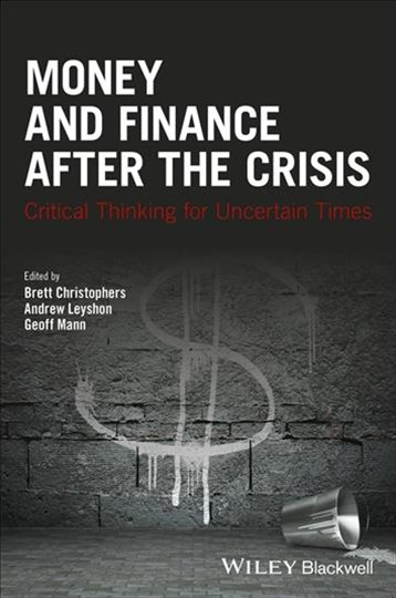Money and Finance After the Crisis - Critical     Thinking for Uncertain Times