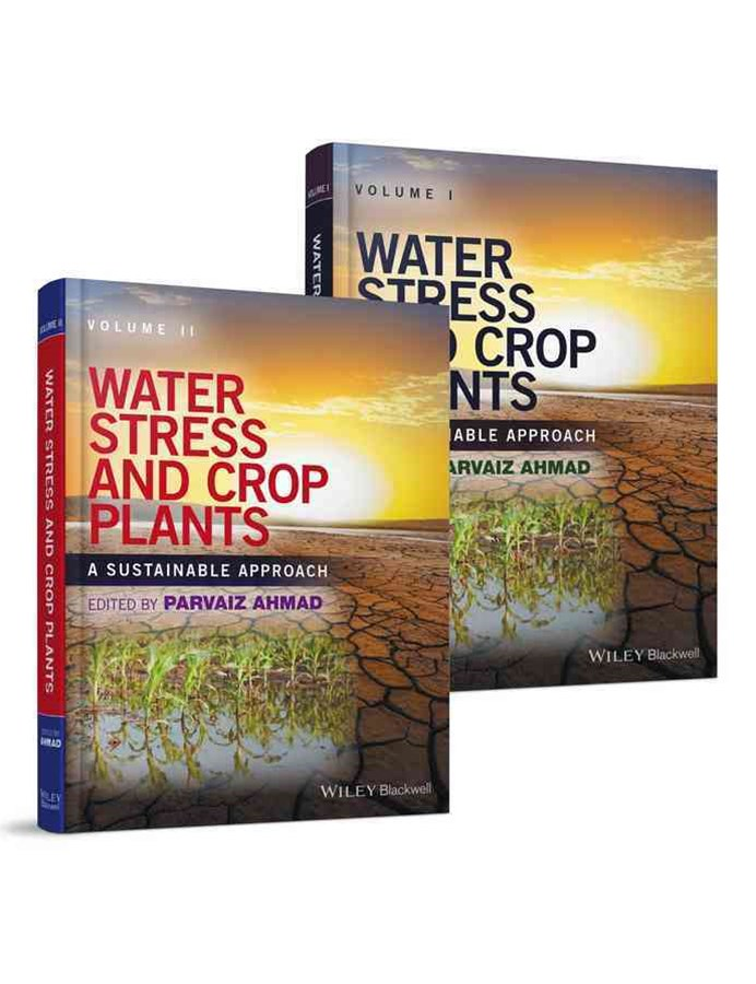 Water Stress and Crop Plants - a Sustainable      Approach, 2 Volume Set