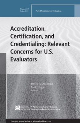 Accreditation, Certification, and Credentialing: Relevant Concerns for U.S. Evaluators