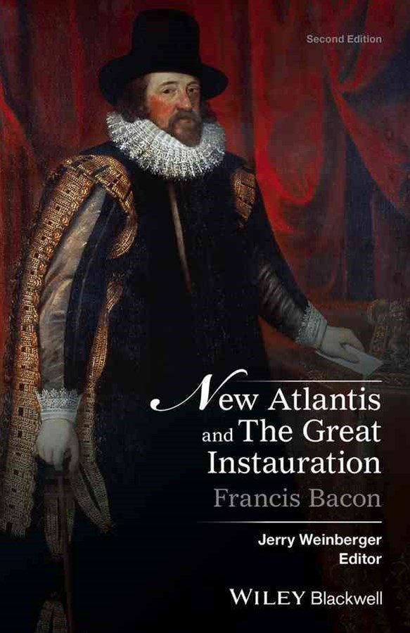 New Atlantis and the Great Instauration, Second Edition