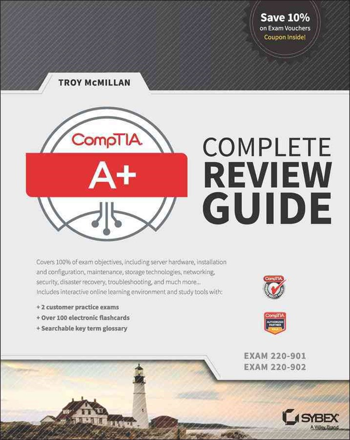 Comptia A+ Complete Review Guide, (Exams 220-901 and 220-902), Third Edition