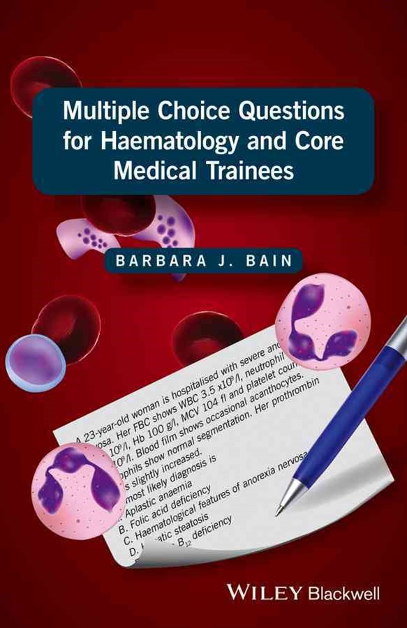 Multiple Choice Questions for Haematology and     Core Medical Trainees / P