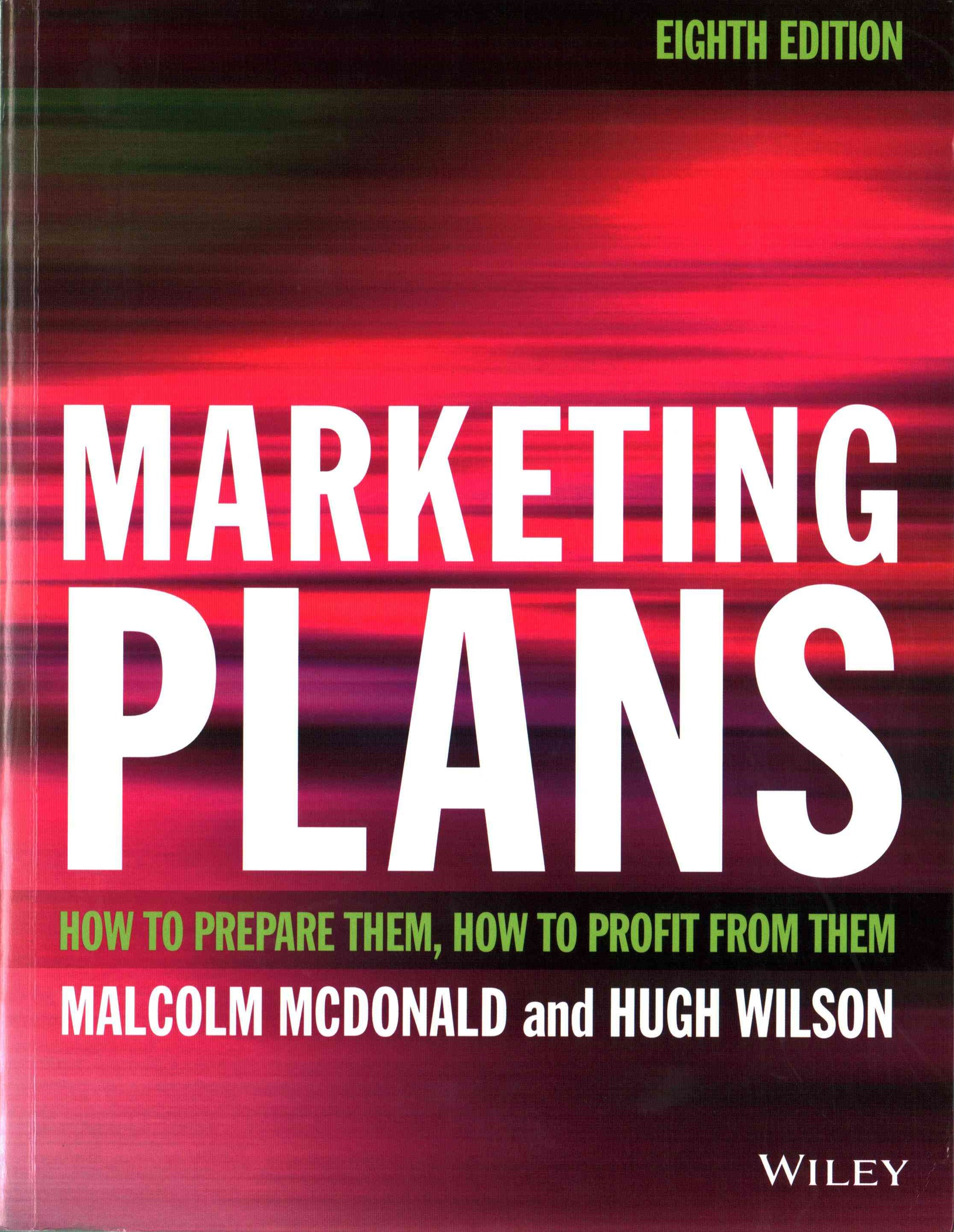 Marketing Plans 8E - How to Prepare Them, How to  Profit From Them