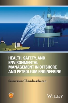 Health, Safety, and Environmental Management in Offshore and Petroleum Engineering