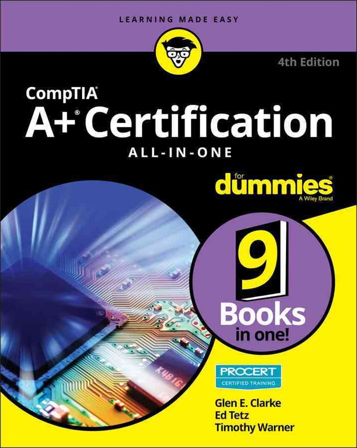 Comptia A+-« Certification All-In-One for Dummies-«, 4th Edition